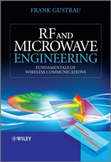 RF and Microwave Engineering : Fundamentals of Wireless Communications, Paperback / softback Book