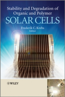 Stability and Degradation of Organic and Polymer Solar Cells, Hardback Book