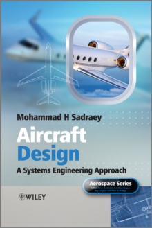 Aircraft Design : A Systems Engineering Approach, Hardback Book