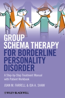 Group Schema Therapy for Borderline Personality   Disorder - a Step-By-Step Treatment Manual with   Patient Workbook, Paperback Book