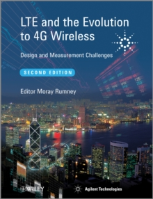 LTE and the Evolution to 4G Wireless : Design and Measurement Challenges, Hardback Book