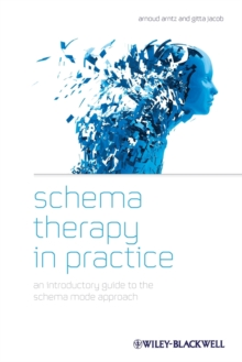 Schema Therapy in Practice : An Introductory Guide to the Schema Mode Approach, Paperback / softback Book