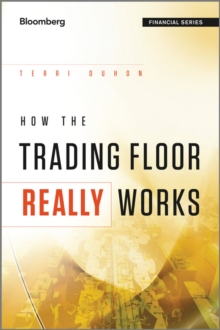 How the Trading Floor Really Works, Hardback Book