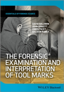 The Forensic Examination and Interpretation of Tool Marks, Paperback / softback Book