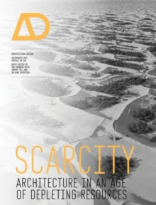 Scarcity : Architecture in an Age of Depleting Resources, Paperback / softback Book