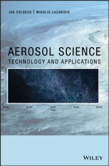 Aerosol Science : Technology and Applications, Hardback Book