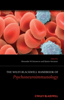 The Wiley-Blackwell Handbook of Psychoneuroimmunology, Hardback Book