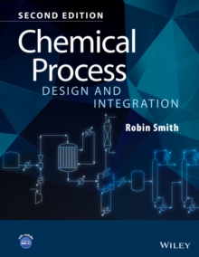 Chemical Process Design and Integration 2E, Hardback Book