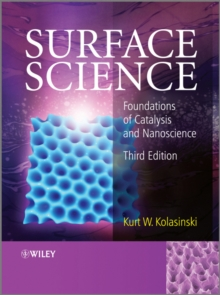 Surface Science : Foundations of Catalysis and Nanoscience, Hardback Book