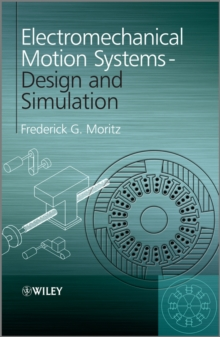 Electromechanical Motion Systems : Design and Simulation, Hardback Book