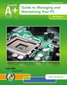 A+ Guide to Managing & Maintaining Your PC (with 2 terms (12 months) Printed Access Card), Mixed media product Book