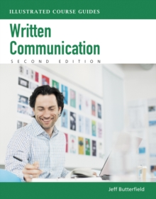 Written Communication : Illustrated Course Guides (with Computing CourseMate with eBook Printed Access Card), Mixed media product Book