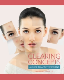 Clearing Concepts : A Guide to Acne Treatment, Paperback / softback Book