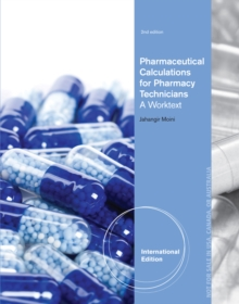 Pharmaceutical Calculations for Pharmacy Technicians : A Worktext, International Edition, Paperback / softback Book