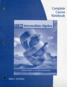 Complete Course Notebook for Tussy/Gustafson's Intermediate Algebra, 5th, Paperback / softback Book