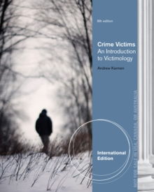 Crime Victims : An Introduction to Victimology, International Edition, Paperback / softback Book