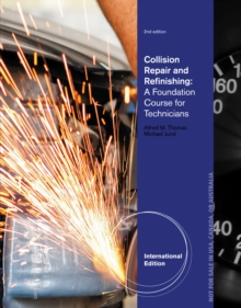 Collision Repair and Refinishing : A Foundation Course for Technicians, International Edition, Paperback / softback Book
