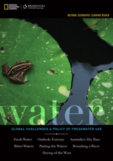 National Geographic Learning Reader: Water : Global Challenges and Policy of Freshwater Use (with eBook, 1 term (6 months) Printed Access Card), Mixed media product Book