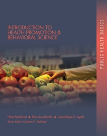 Introduction to Health Promotion & Behavioral Science in Public Health : Introduction to Health Promotion & Behavioral Science in Public Health Since 1500 Volume II, Paperback / softback Book