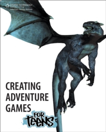 Creating Adventure Games for Teens, Paperback / softback Book