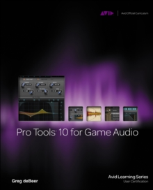 Pro Tools 10 for Game Audio, Mixed media product Book