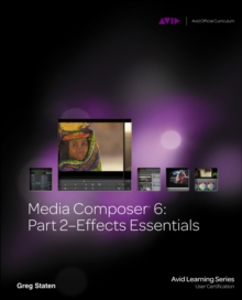 Media Composer 6 : Part 2 Effects Essentials, Mixed media product Book