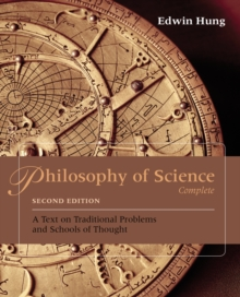 Philosophy of Science Complete : A Text on Traditional Problems and Schools of Thought, Paperback Book