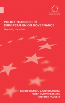 Policy Transfer in European Union Governance : Regulating the Utilities, EPUB eBook