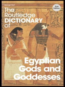 The Routledge Dictionary of Egyptian Gods and Goddesses, EPUB eBook