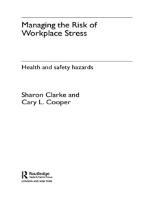 Managing the Risk of Workplace Stress : Health and Safety Hazards, PDF eBook