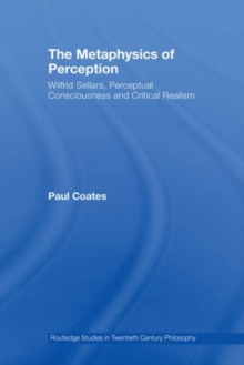 The Metaphysics of Perception : Wilfrid Sellars, Perceptual Consciousness and Critical Realism, PDF eBook