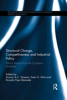 Structural Change, Competitiveness and Industrial Policy : Painful Lessons from the European Periphery, PDF eBook