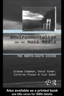 Environmentalism and the Mass Media : The North/South Divide, PDF eBook