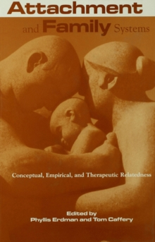 Attachment and Family Systems : Conceptual, Empirical and Therapeutic Relatedness, PDF eBook