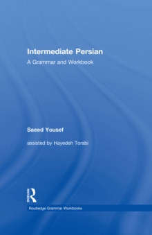Intermediate Persian : A Grammar and Workbook: Saeed Yousef