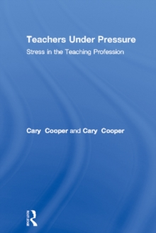 Teachers Under Pressure : Stress in the Teaching Profession, EPUB eBook