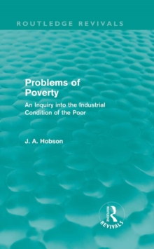 Problems of Poverty (Routledge Revivals) : An Inquiry into the Industrial Condition of the Poor, PDF eBook