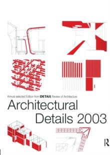 architectural details 2003 detail magazine 9781135143930