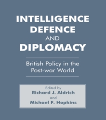 Intelligence, Defence and Diplomacy : British Policy in the Post-War World, PDF eBook
