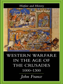 Western Warfare in the Age of the Crusades 1000-1300, PDF eBook