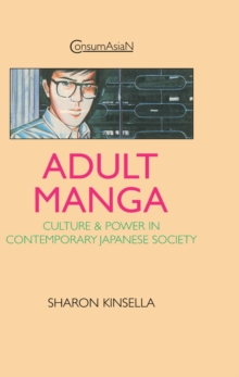 Adult Manga : Culture and Power in Contemporary Japanese Society PDF