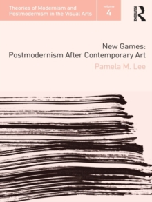 New Games : Postmodernism After Contemporary Art, PDF eBook