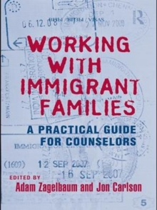 Working With Immigrant Families : A Practical Guide for Counselors, PDF eBook