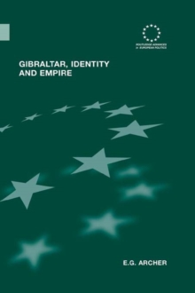 Gibraltar, Identity and Empire, PDF eBook