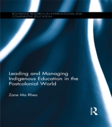 Leading and Managing Indigenous Education in the Postcolonial World, EPUB eBook