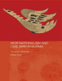 Mon Nationalism and Civil War in Burma : The Golden Sheldrake: Mr