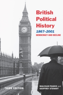 British Political History, 1867-2001 : Democracy and Decline, EPUB eBook