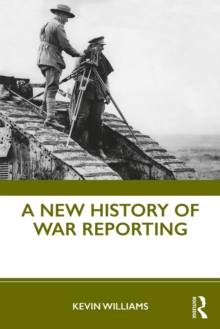 A New History of War Reporting, EPUB eBook