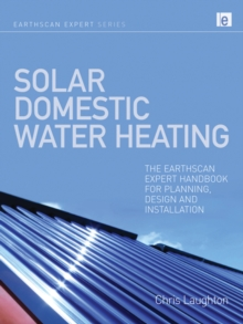 Solar Domestic Water Heating : The Earthscan Expert Handbook for Planning, Design and Installation, PDF eBook