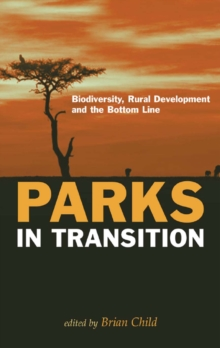 Parks in Transition : Biodiversity, Rural Development and the Bottom Line, PDF eBook